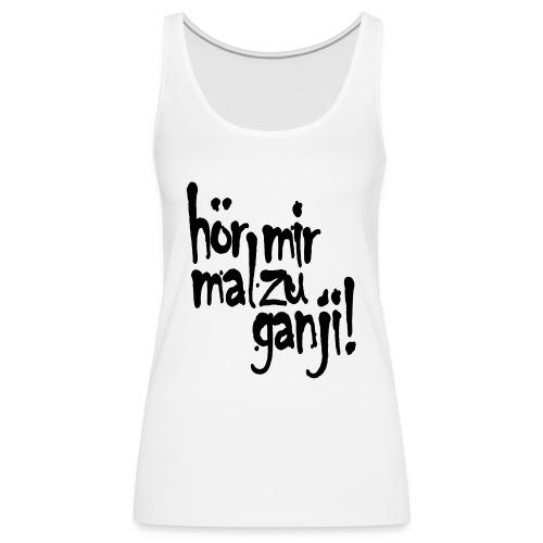 Ganji 2.0 / Der Kultspruch für deine Tasse & mehr - Frauen Premium Tank Top