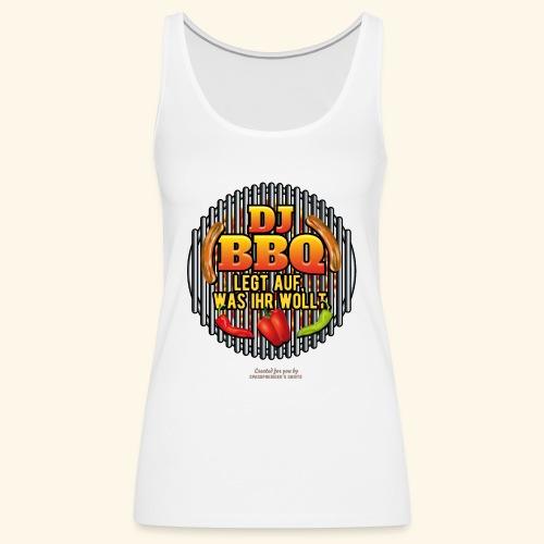 Grill T Shirt lustiger Spruch DJ BBQ - Frauen Premium Tank Top