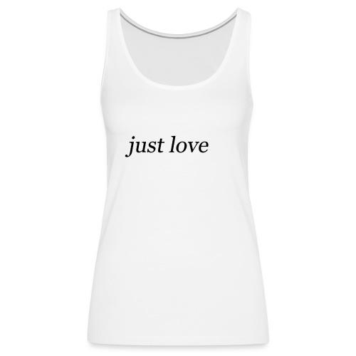 just love - Débardeur Premium Femme