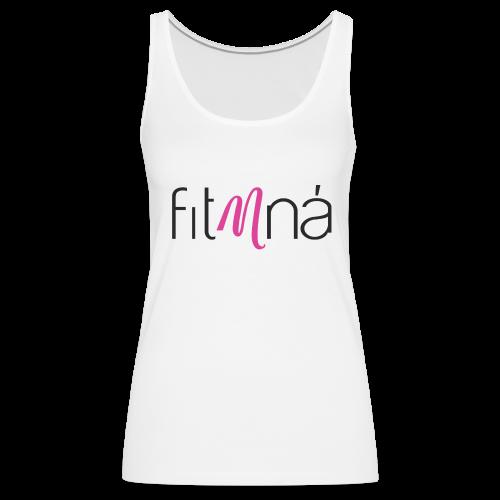 Fit Mna Logo - Women's Premium Tank Top