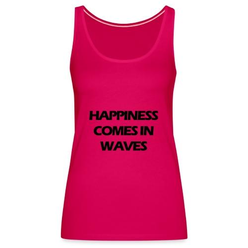 Happiness comes in waves - Premiumtanktopp dam