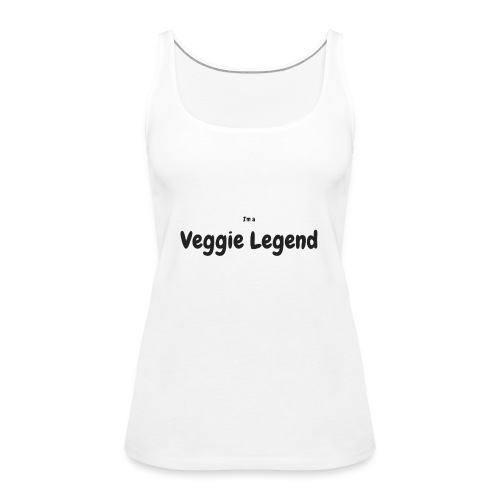 I'm a Veggie Legend - Women's Premium Tank Top