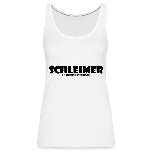Schleimer - Frauen Premium Tank Top