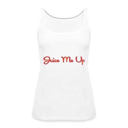 Juice Me Up - Premiumtanktopp dam