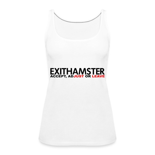 EXITHAMSTER JUST LEAVE png - Women's Premium Tank Top