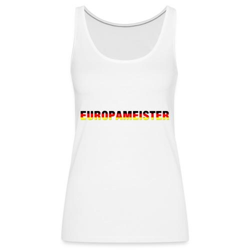 Europameister - Frauen Premium Tank Top