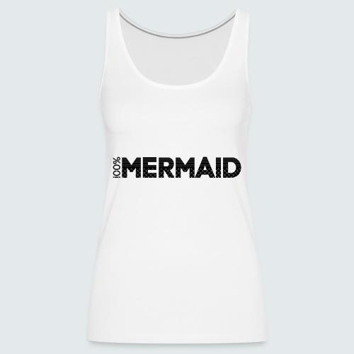 100%Mermaid - Frauen Premium Tank Top