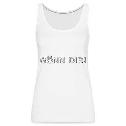 Gönn Dir! - Frauen Premium Tank Top
