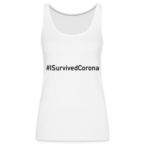 #ISurvivedCorona - Frauen Premium Tank Top