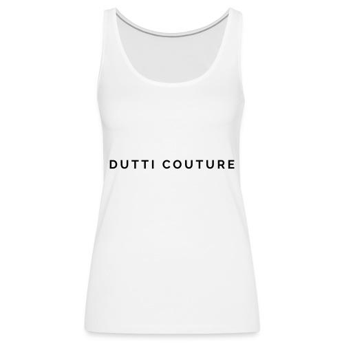 dutti couture schrift - Frauen Premium Tank Top