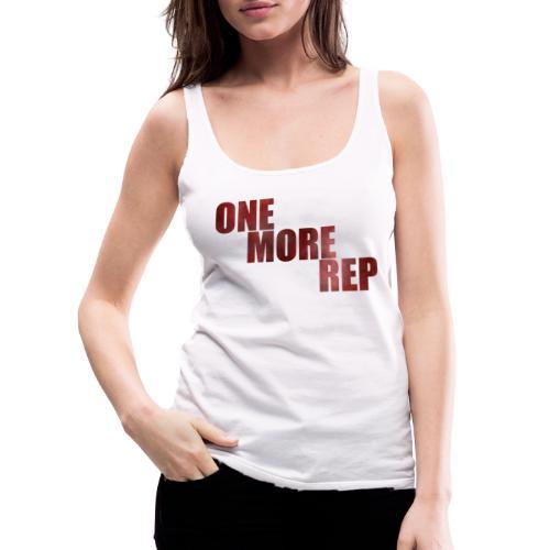 ONE MORE REP Gym Workout Freizeit - Frauen Premium Tank Top