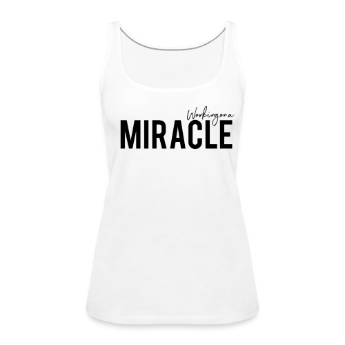 Working on a miracle IVF Top - Women's Premium Tank Top