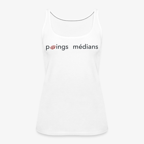 Poings médians - Débardeur Premium Femme