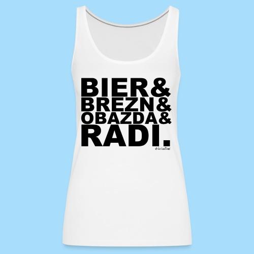 Bier & Brezn & Obazda & Radi. - Frauen Premium Tank Top
