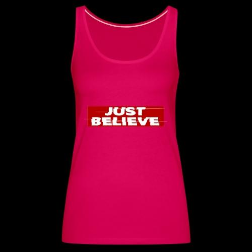 just believe - Camiseta de tirantes premium mujer