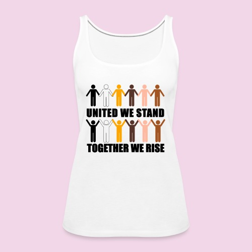 United We Stand. Together We Rise! - Women's Premium Tank Top