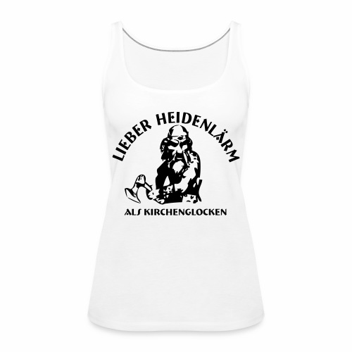 Heidenlärm - Frauen Premium Tank Top