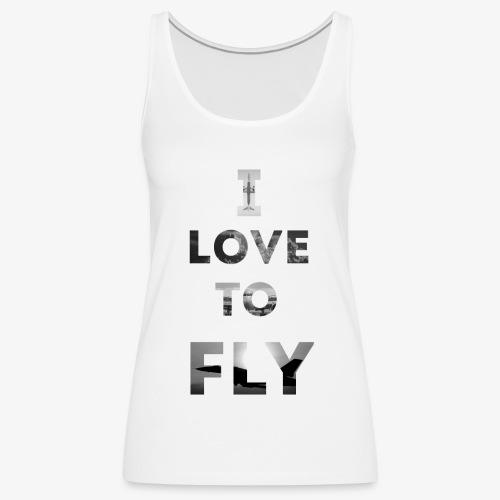 I LOVE TO FLY - Tank top damski Premium