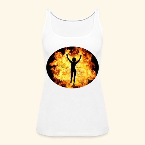 Girl on fire - Premium singlet for kvinner