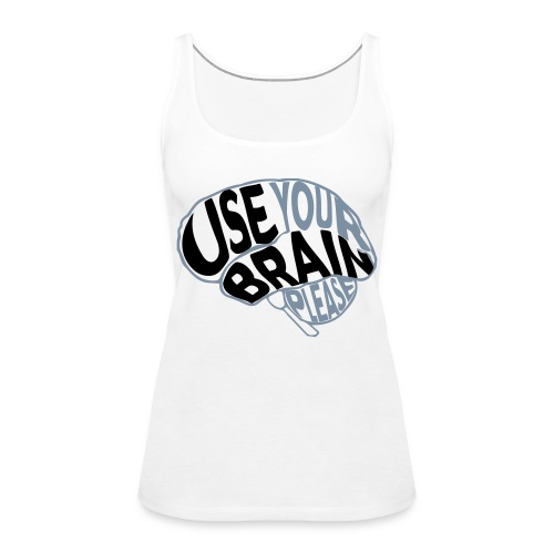 Use your brain - Canotta premium da donna