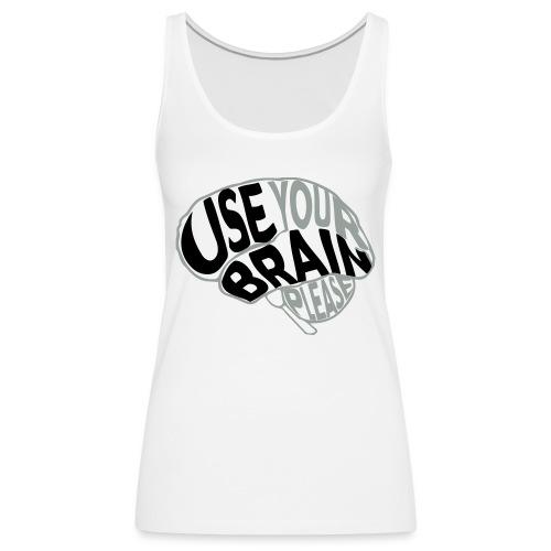Use your brain - Canotta premium da donna