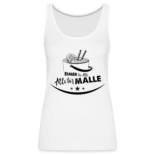 Eimer für Malle, Alle für Malle - Frauen Premium Tank Top