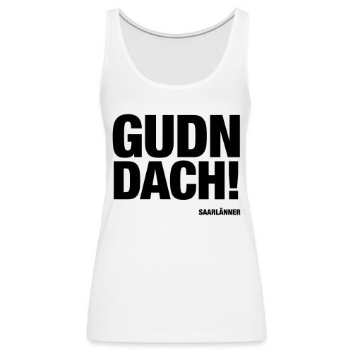 GUDN DACH! - Frauen Premium Tank Top