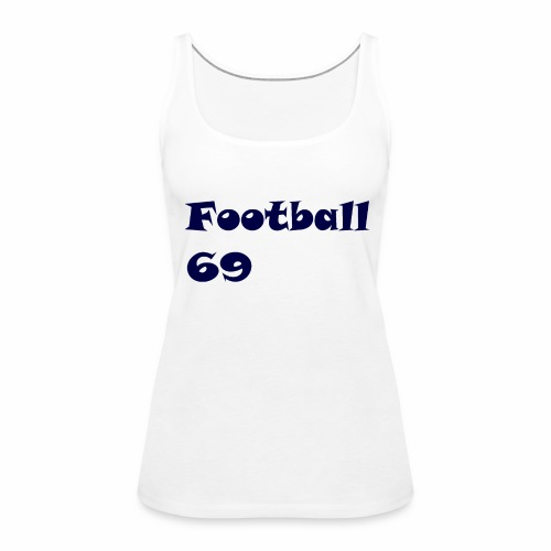 Fußball Football 69 outdoor T-shirt blue - Frauen Premium Tank Top