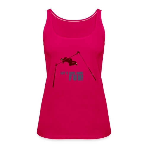 Let s have some FUN - Vrouwen Premium tank top