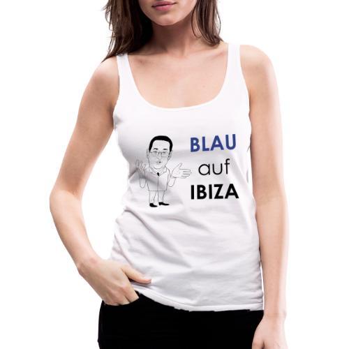 Blau auf IBIZA #Ibizagate - Frauen Premium Tank Top