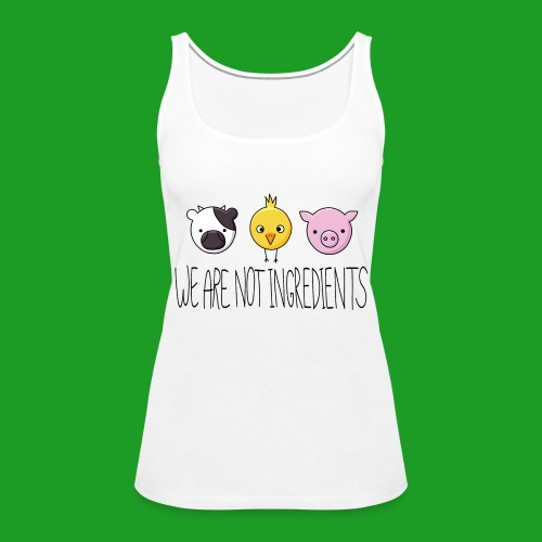 Vegan - We are not ingredients - Débardeur Premium Femme