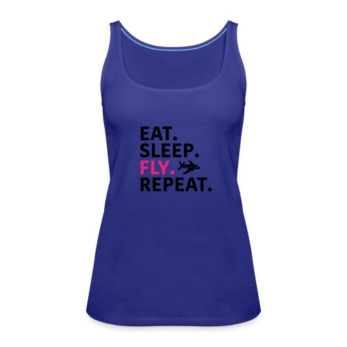 Eat sleep fly - Women's Premium Tank Top