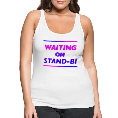 Waiting On Stand-BI - Women's Premium Tank Top