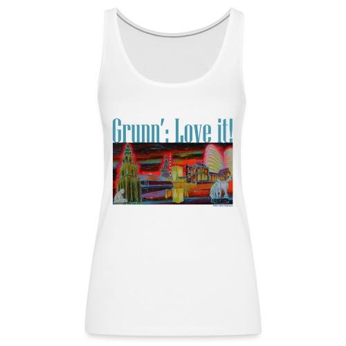 Grunn': love it! - Vrouwen Premium tank top