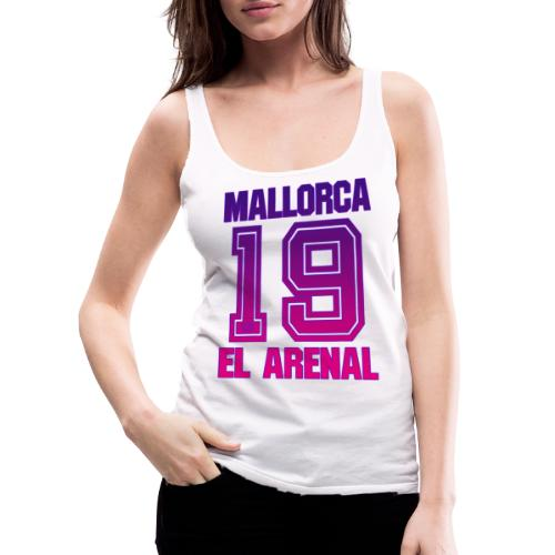 MALLORCA Shirt 2019 - Malle Shirts Damen Frauen 19 - Vrouwen Premium tank top
