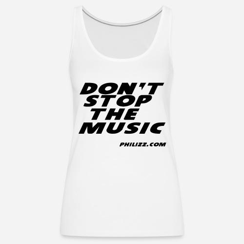 dontstopthemusic - Women's Premium Tank Top