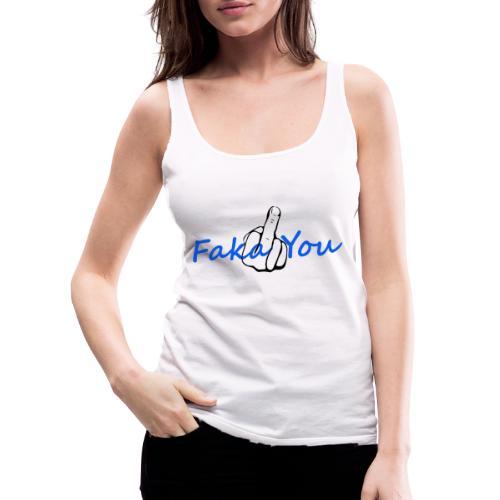 Faka You - Frauen Premium Tank Top