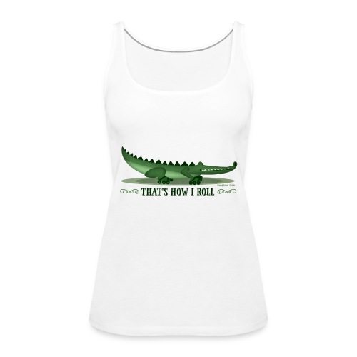 That s How I Roll - Women's Premium Tank Top