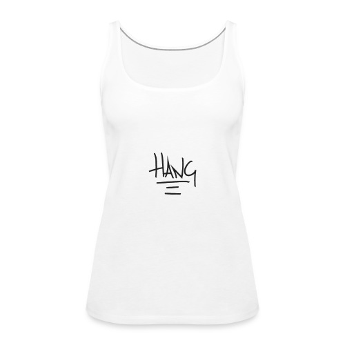 hang copy - Women's Premium Tank Top