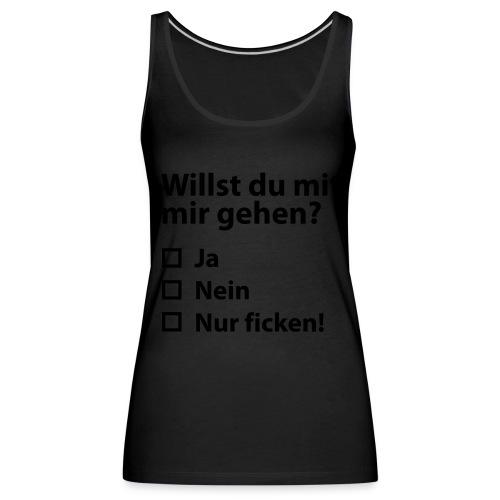Willst du mit mir gehn? - Frauen Premium Tank Top