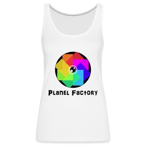 Planel Factory - Débardeur Premium Femme