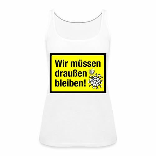 Corona bleibt draussen! - Frauen Premium Tank Top