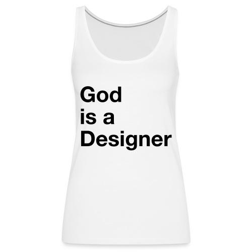 God Is A Designer - Frauen Premium Tank Top