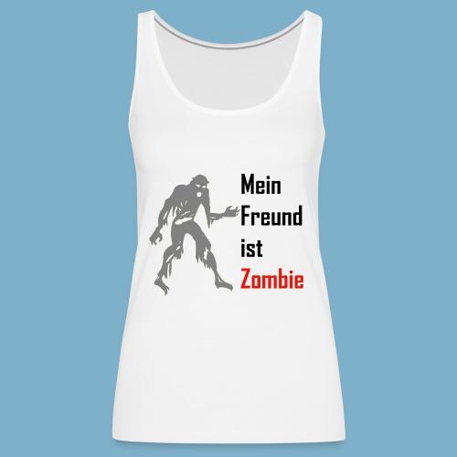 Mein Freund ist Zombie - Frauen Premium Tank Top