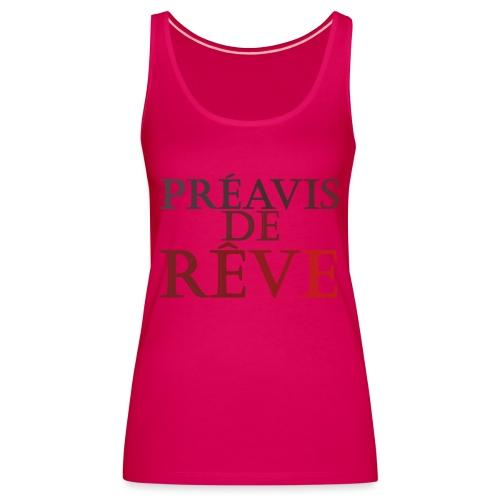 préavis de rêve (rouge) - Débardeur Premium Femme