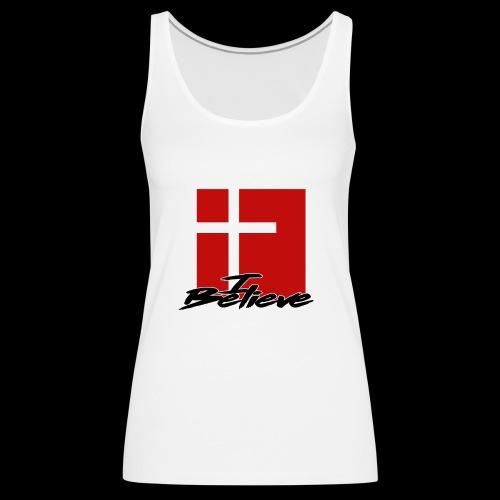 I BELIEVE 2 - Camiseta de tirantes premium mujer