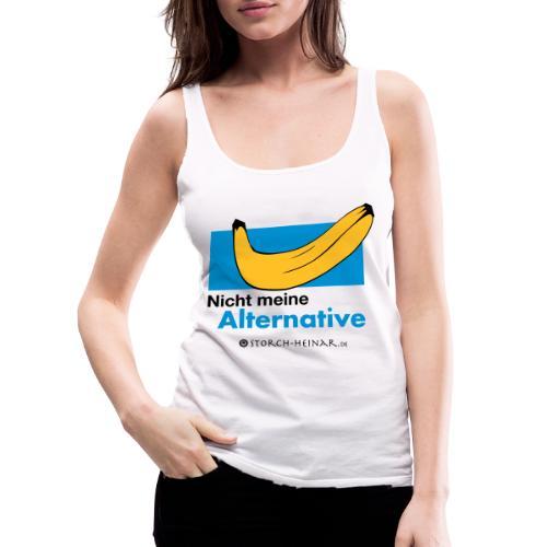 Nicht meine Alternative - Frauen Premium Tank Top