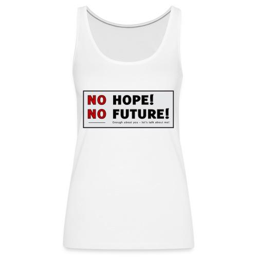 No Hope No Future - Dame Premium tanktop