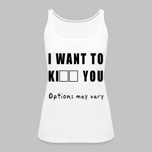 I want to - Women's Premium Tank Top