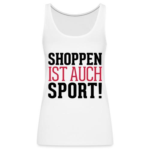 Shoppen ist auch Sport! - Frauen Premium Tank Top